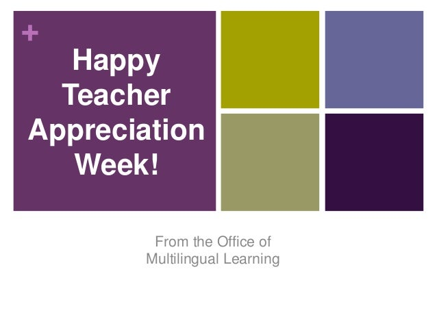 + Happy Teacher Appreciation Week! From the Office of Multilingual Learning