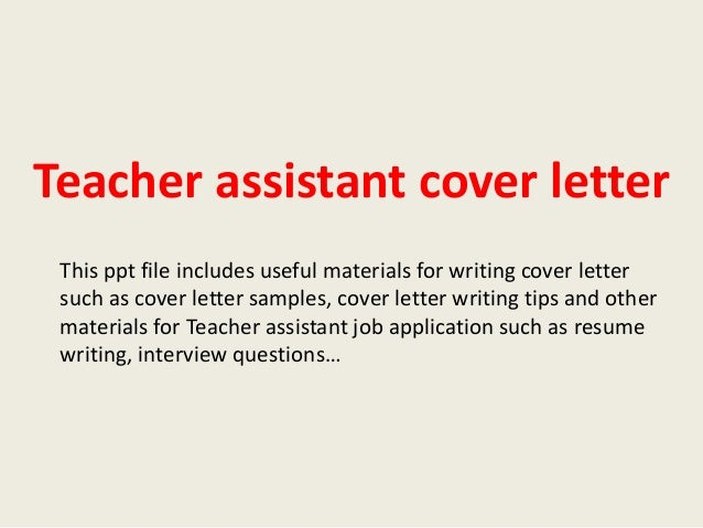 Teacher Assistant Cover Letter This Ppt File Includes Useful Materials For  Writing Cover Letter Such As ...