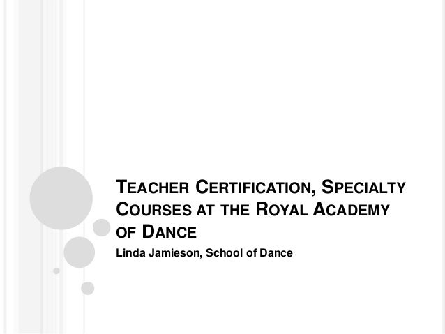 Teacher Certification, Specialty Courses at the Royal Academy of Dance