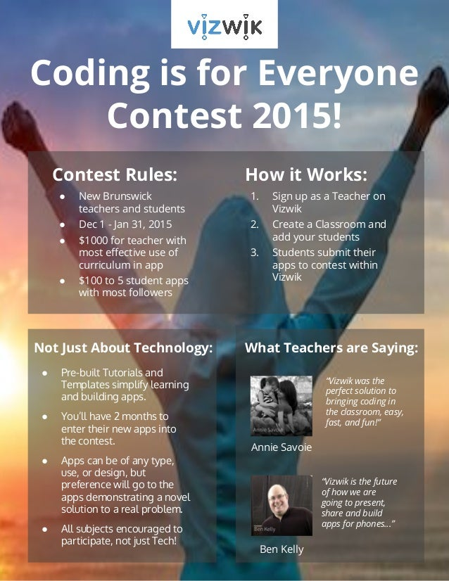 Coding is for Everyone  Contest 2015!  Contest Rules:  ● New Brunswick  teachers and students  ● Dec 1 - Jan 31, 2015  ● $...