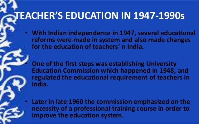 When Did Teaching Independence Become >> Teacher Education In India