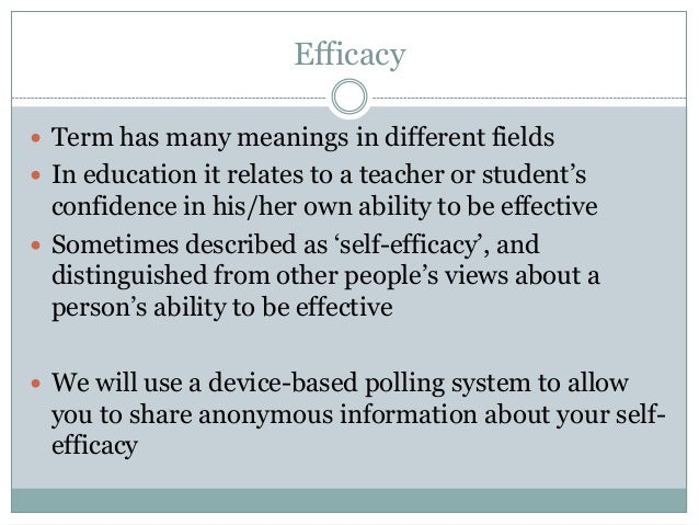 techniques for enhancing self efficacy Self efficacy is commonly defined as the belief in one's capabilities to achieve a goal or an outcome students with a strong sense of efficacy are more likely to challenge themselves with difficult tasks and be intrinsically motivated.