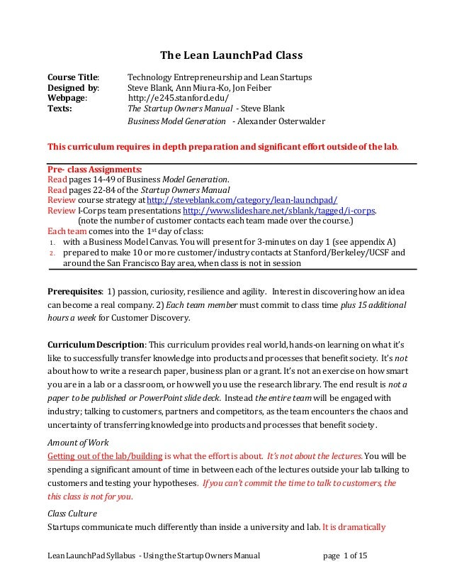 Lean LaunchPad Syllabus - Using the Startup Owners Manual page 1 of 15 The Lean LaunchPad Class Course Title: Technology E...