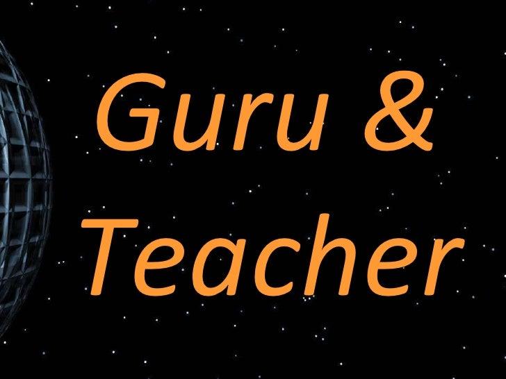 Guru & Teacher