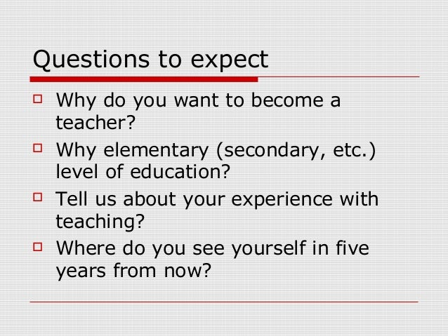 4 questions to expect why do you want to become a teacher