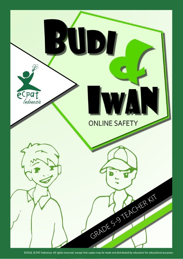 ©2018, ECPAT Indonesia. All rights reserved, except that copies may be made and distributed by educators for educational p...