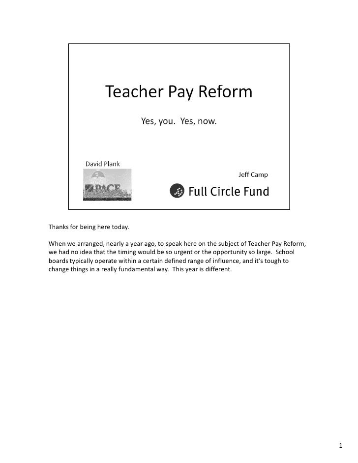 Thanks for being here today.  When we arranged, nearly a year ago, to speak here on the subject of Teacher Pay Reform, we ...