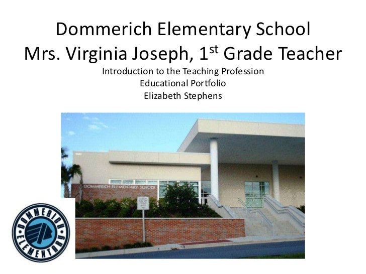 Dommerich Elementary SchoolMrs. Virginia Joseph, 1st Grade Teacher         Introduction to the Teaching Profession        ...