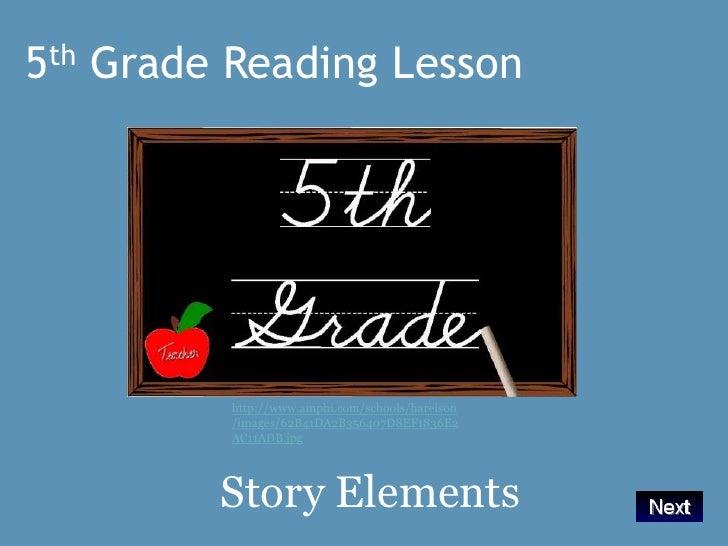 5th Grade Reading Lesson<br />http://www.amphi.com/schools/harelson/images/62B41DA2B356407D8EF1836E2AC11ADB.jpg<br />   St...