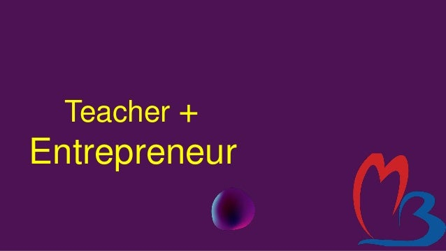An educator who combines his/her creativity, skills and expertise to develop products, resources and/or services for addit...