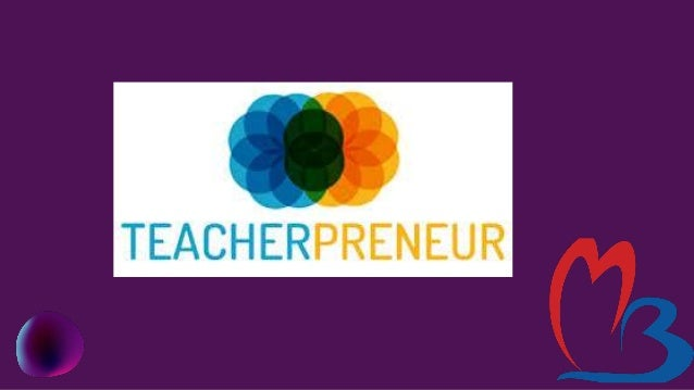 •Different Roles of Teacherpreneur Original content creator in Youtube Social media manager, DIGITAL COURSE CREATORS Colla...