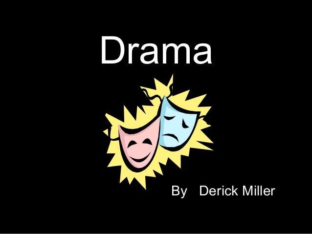 Drama By  Derick Miller