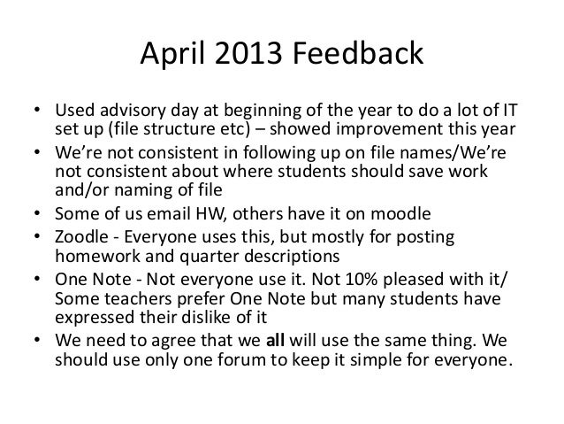 April 2013 Feedback • Used advisory day at beginning of the year to do a lot of IT set up (file structure etc) – showed im...