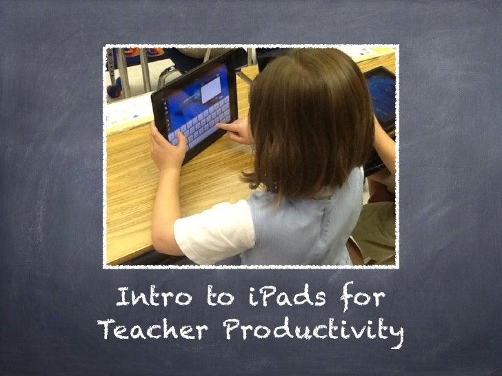 Intro to iPads forTeacher Productivity