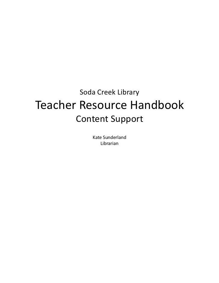 Soda Creek LibraryTeacher Resource Handbook      Content Support          Kate Sunderland              Librarian
