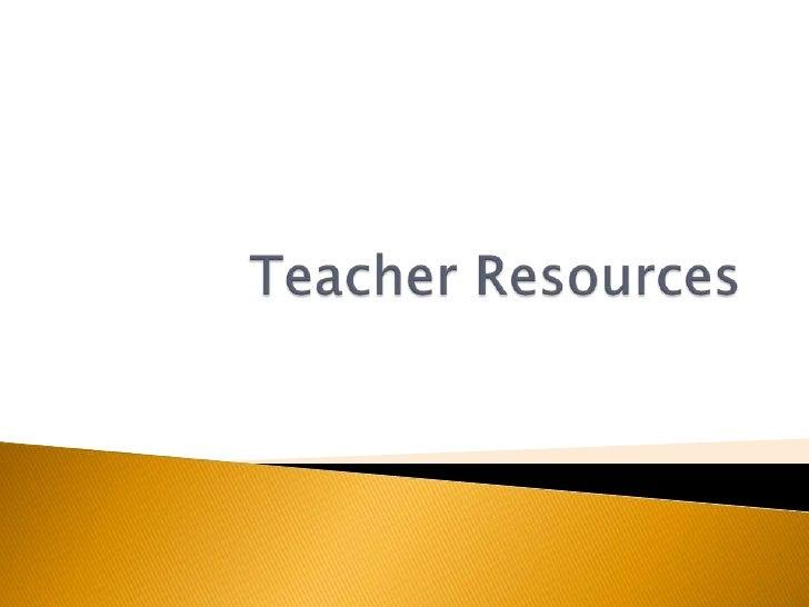 Teacher Resources<br />