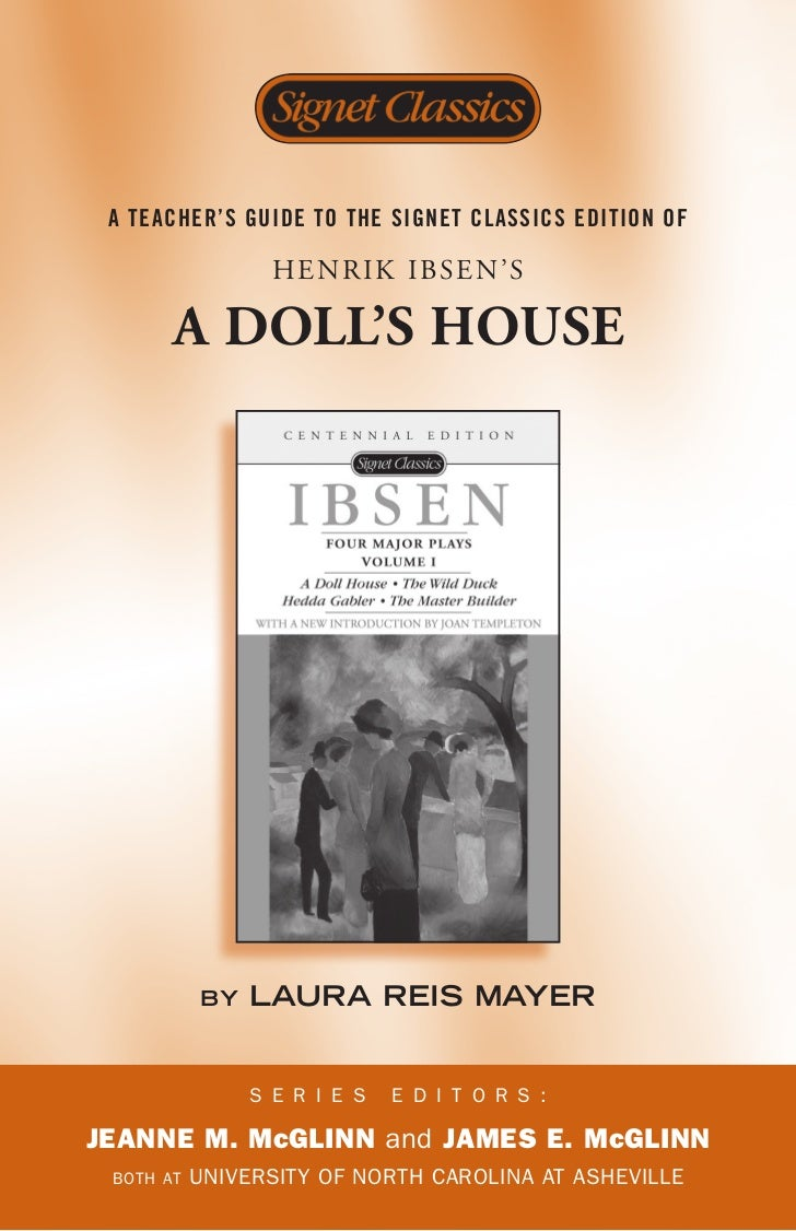doll house essay henrik ibsen Role play seems to be the name of the game in henrik ibsen's a doll's housethe main characters in the play pretend to be someone who others would like them to be, instead of being their true selves.