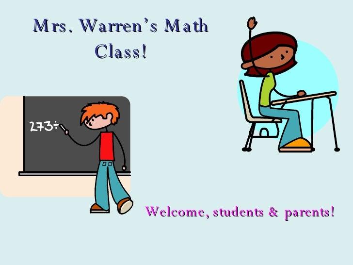Mrs. Warren's Math Class! Welcome, students & parents!