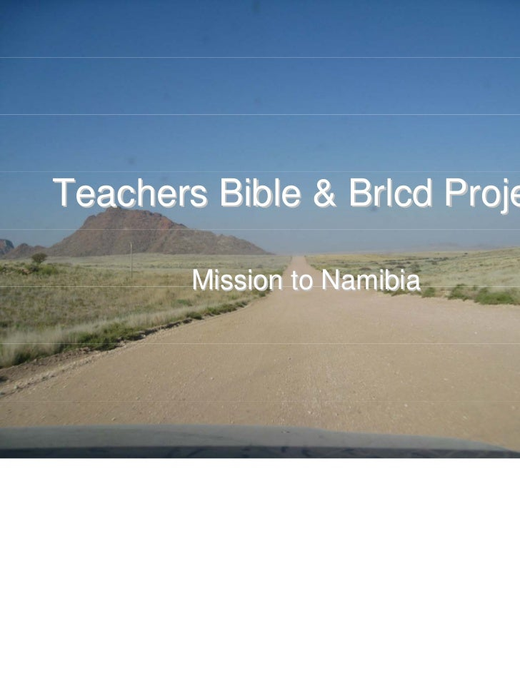 Teachers Bible & Brlcd Project        Mission to Namibia