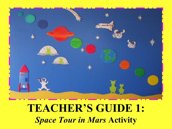 TEACHER'S GUIDE 1: Space Tour in Mars  Activity