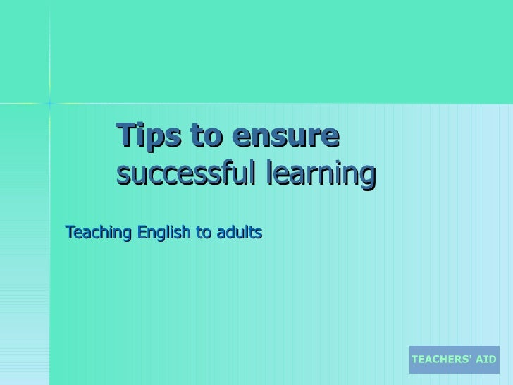 Tips to ensure  successful learning Teaching English to adults