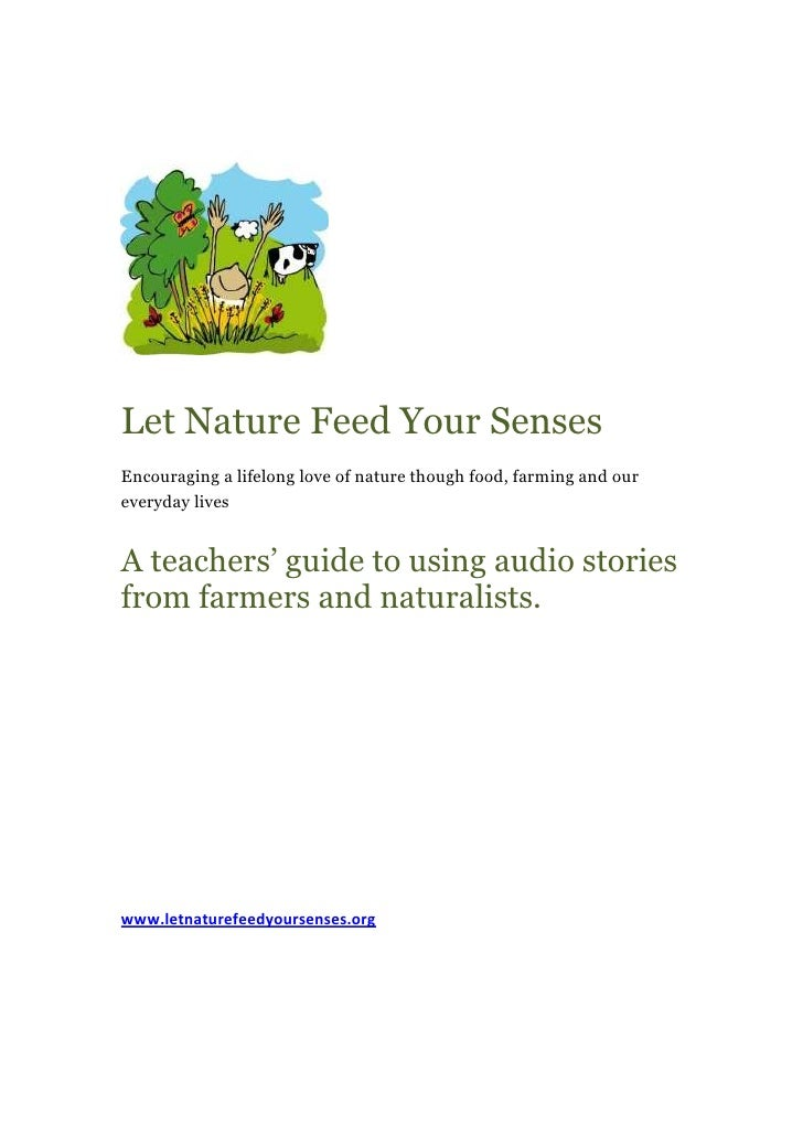 Let Nature Feed Your SensesEncouraging a lifelong love of nature though food, farming and oureveryday livesA teachers' gui...