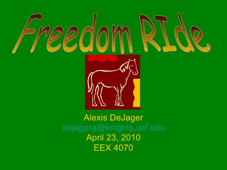 Alexis DeJager [email_address] April 23, 2010 EEX   4070 Freedom RIde