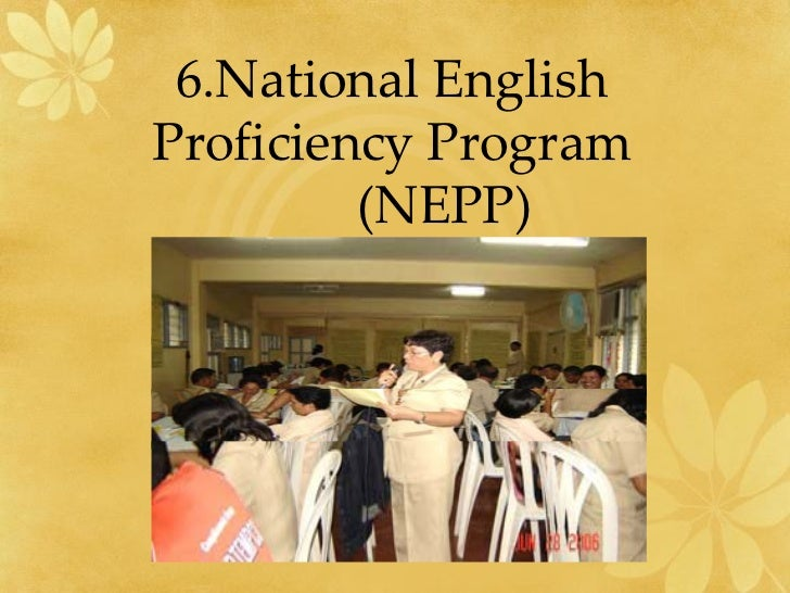 national english proficiency program nepp best Practice and english language proficiency standards for adult education be successful in a postsecondary education or workplace setting that requires proficiency in english the workforce innovation and opportunity however,emphasize the need for english language acquisition programs to.