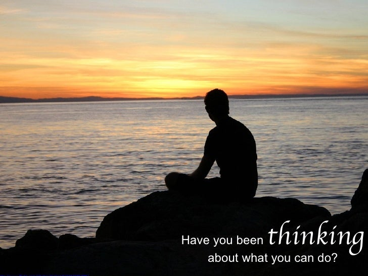 Have you been  thinking   about what you can do? http://www.flickr.com/photos/makani5/1253685409/