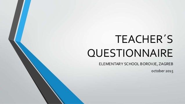 TEACHER´S QUESTIONNAIRE ELEMENTARY SCHOOL BOROVJE, ZAGREB october 2015