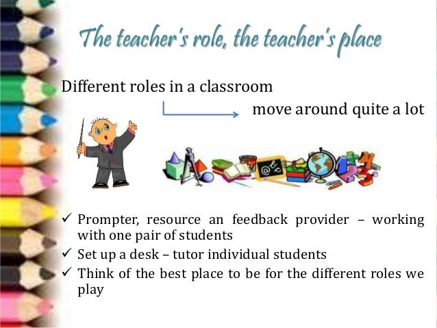 role of a teacher In a blended learning program, the teacher should be prepared to:  to help  teachers learn their new roles and to understand online learning,.