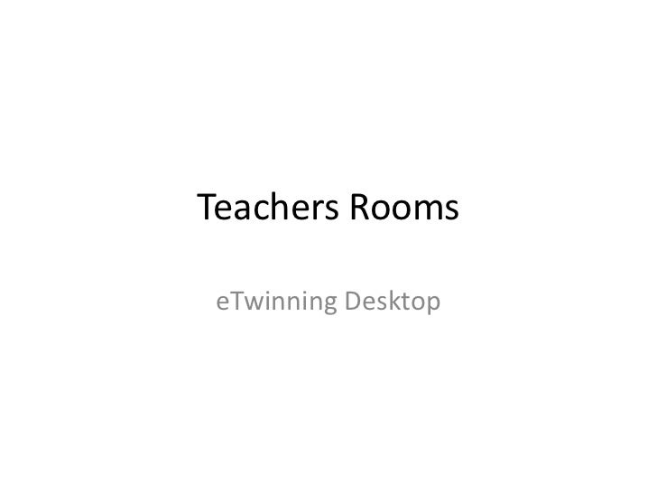 Teachers Rooms<br />eTwinning Desktop<br />
