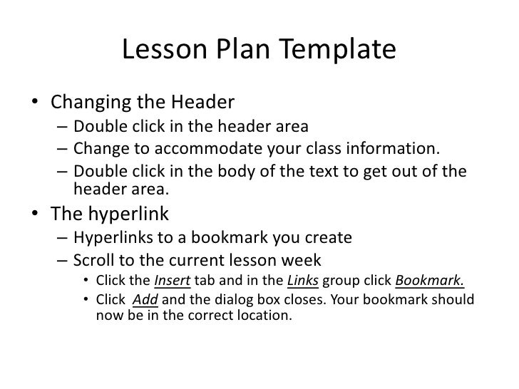 Lesson Plan Template<br />Changing the Header<br />Double click in the header area<br />Change to accommodate your class i...