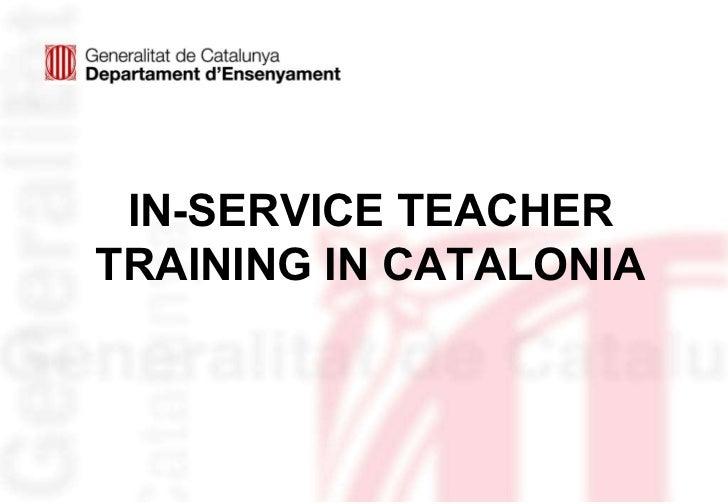 IN-SERVICE TEACHER TRAINING IN CATALONIA