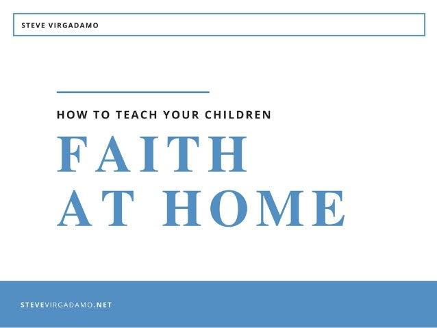 How to Teach Your Children Faith at Home