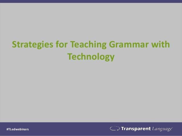 Strategies for Teaching Grammar with Technology #TLedwebinars
