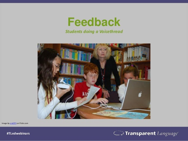Feedback Students doing a Voicethread Image by crol373 on Flickr.com #TLedwebinars