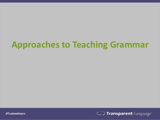 Approaches to Teaching Grammar #TLedwebinars