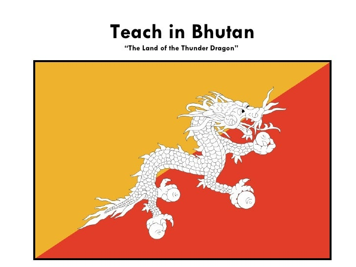 "Teach in Bhutan ""The Land of the Thunder Dragon"""