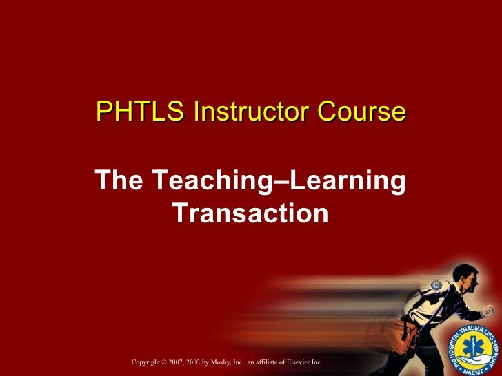 PHTLS Instructor Course The Teaching–Learning Transaction
