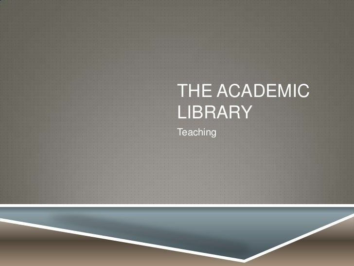 THE ACADEMICLIBRARYTeaching