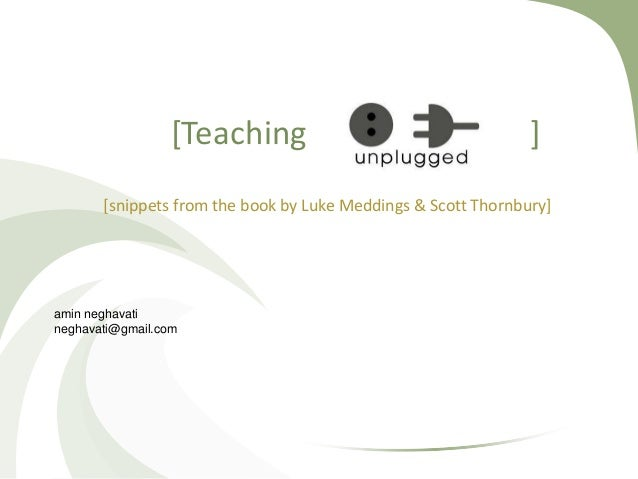 [Teaching ] [snippets from the book by Luke Meddings & Scott Thornbury] amin neghavati neghavati@gmail.com