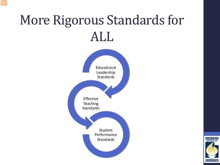 More Rigorous Standards for           ALL                 Educational                 Leadership                  Standard...