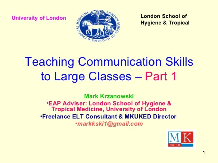 Teaching Communication Skills to Large Classes –  Part 1 <ul><li>Mark Krzanowski </li></ul><ul><li>EAP Adviser: London Sch...
