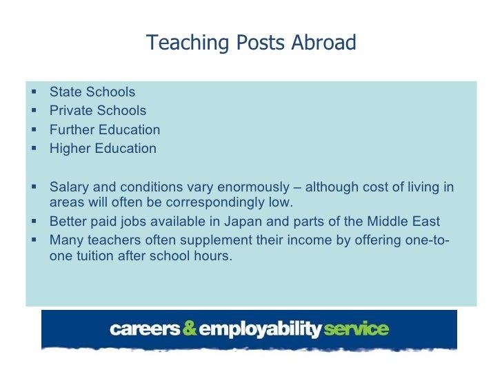 Teaching Posts Abroad <ul><li>State Schools </li></ul><ul><li>Private Schools  </li></ul><ul><li>Further Education </li></...