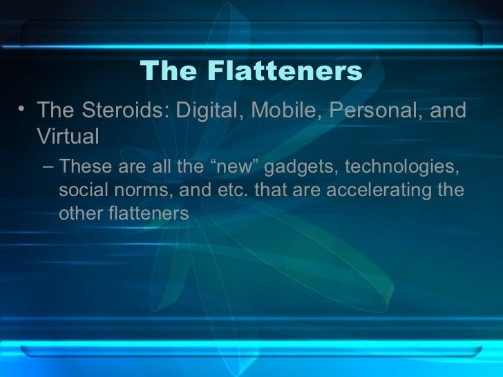 flatteners steroids