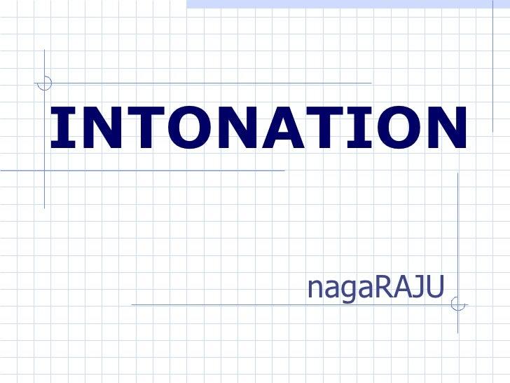 INTONATION nagaRAJU