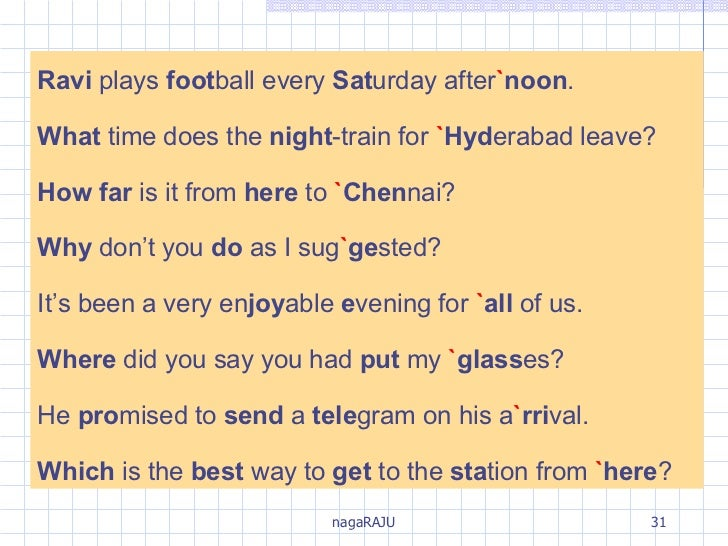 Ravi  plays  foot ball every  Sat urday after ` noon . What  time does the  night -train for  ` Hyd erabad leave? How   fa...
