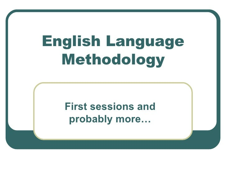 English Language Methodology First sessions and probably more…