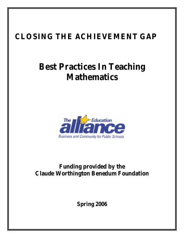 CLOSING THE ACHIEVEMENT GAP  Best Practices In Teaching Mathematics  Funding provided by the Claude Worthington Benedum Fo...